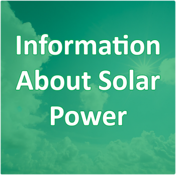 More Information About Solar Power